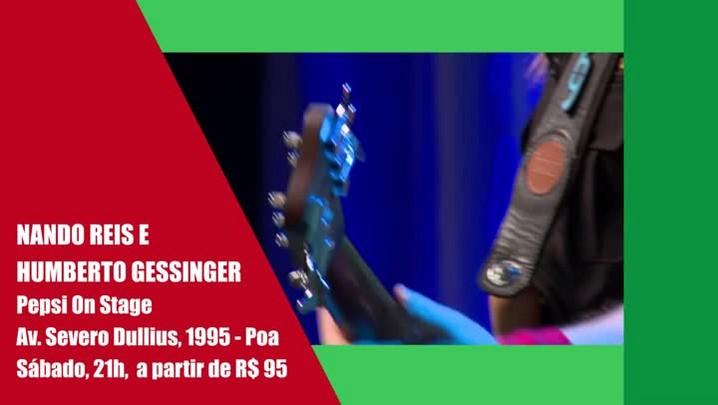 Show de Humberto Gessinger e Nando Reis e outros destaques do final de semana