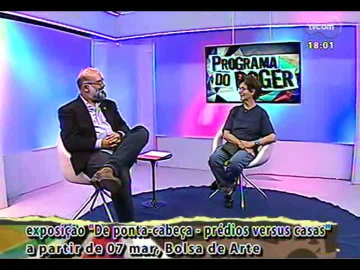 Programa do Roger - Confira a entrevista com a artista visual Maria Tomaselli - bloco 2 - 04/03/2013