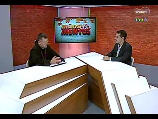 Mãos e Mentes - Arcebispo de Porto Alegre, dom Jaime Spengler - Bloco 2 - 22/12/2013
