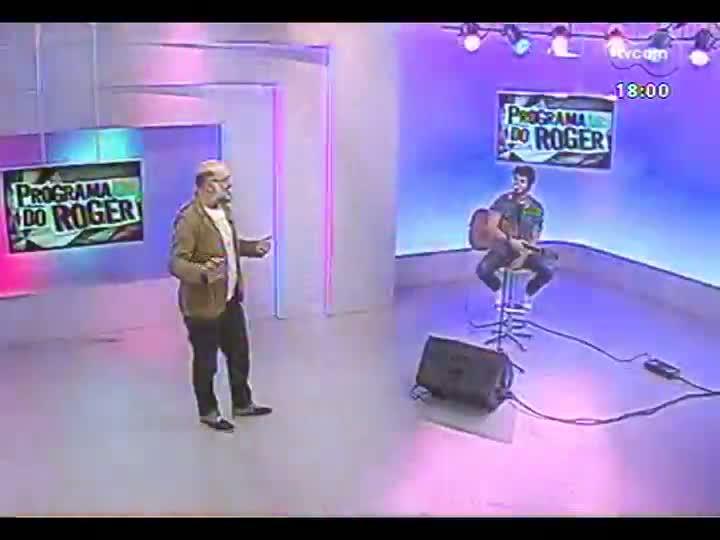 Programa do Roger - Confira a participação do músico Gabriel Sá - bloco 2 - 19/03/2013