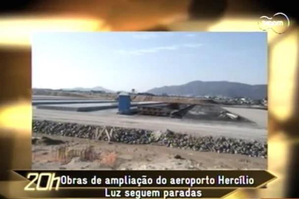 TVCOM 20h - Infraero pede rescisão de contrato para obras do Aeroporto Hercílio Luz - 7.1.15