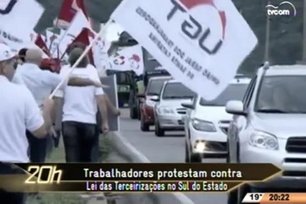 TVCOM 20 Horas - Trabalhadores protestam contra Lei das Terceirizações no Sul do Estado - 30.04.15