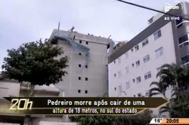 TVCOM 20 Horas - Pedreiro morre após cair de uma altura de 18 metros, no sul do estado - 24.06.15