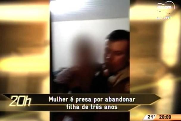 TVCOM 20 Horas - Mulher é presa por abandonar filha de três anos - 26.06.15