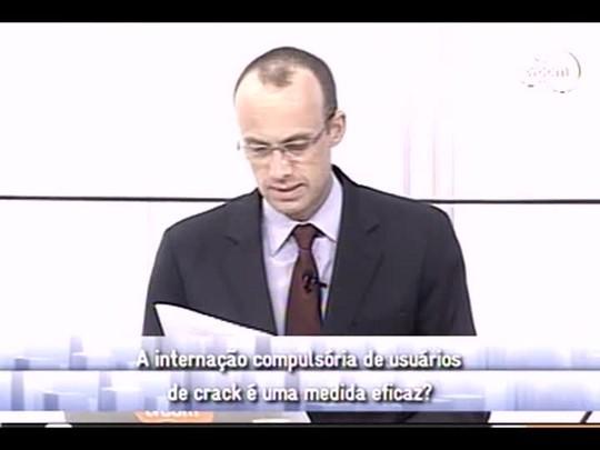 Conversas Cruzadas - Internação compulsória usuários de crack - 3º bloco - 14/01/14
