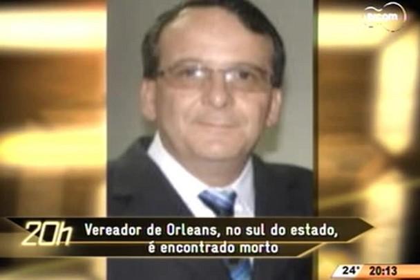 TVCOM 20 Horas - Vereador de Orleans, no sul do estado, é encontrado morto - 10.06.15