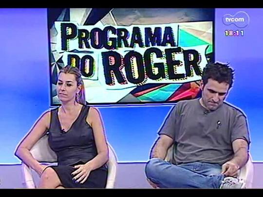 Programa do Roger - Estilista Karina Steiger e ator/produtor Pedro Corbetta falam de projeto \'Histórias verdadeiras\' - bloco 3 - 25/11/2013