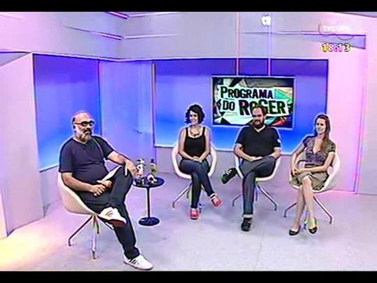 Programa do Roger - Bate-papo sobre o projeto \'Liquidando com a arte\' - Bloco 3 - 12/12/2013
