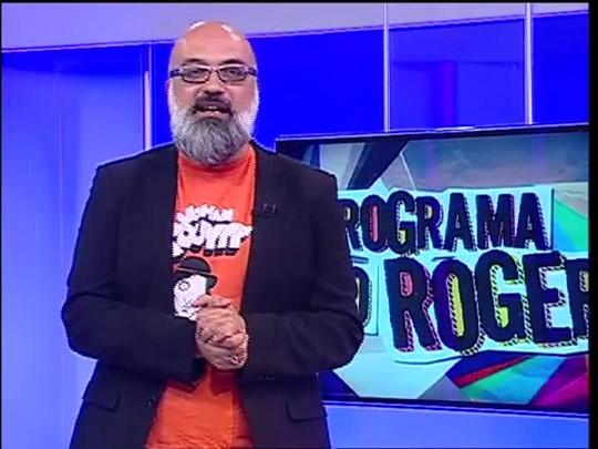 Programa do Roger - Bando Antiguera - Bloco 4 - 18/03/15