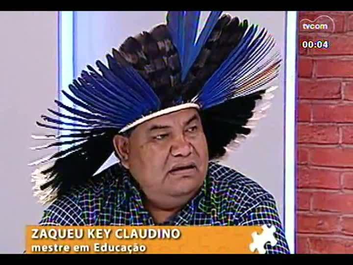 Mãos e Mentes - Primeiro caingangue do Sul pós-graduado em educação, Zaqueu Key Claudino - Bloco 4 - 19/07/2013