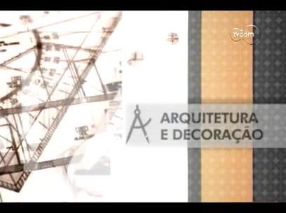 TVCOM Tudo Mais - Arquitetura e Decoração - 4ºbloco – 23/10/2013