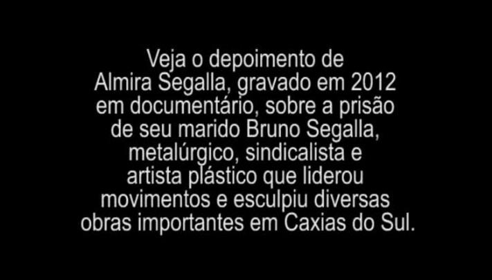 Em documentário de 2012, Almira Segalla fala sobre a prisão do marido