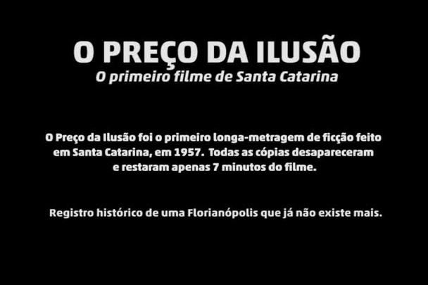 O Preço da Ilusão – O primeiro filme de Santa Catarina