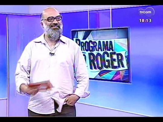 Programa do Roger - Vanessa Longoni e André Siqueira - Bloco 3 - 13/02/2014
