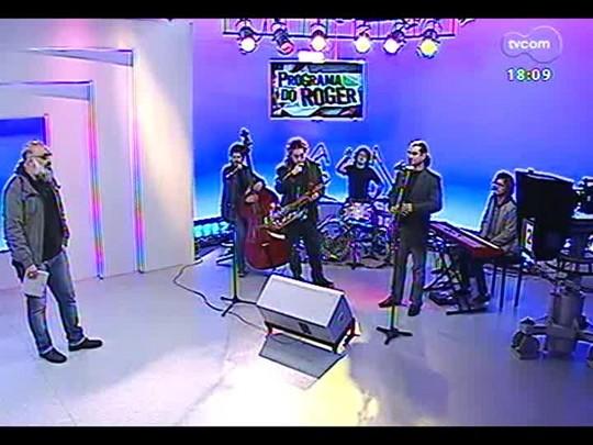 Programa do Roger - Banda Dziw Jazz - Bloco 3 - 28/07/2014