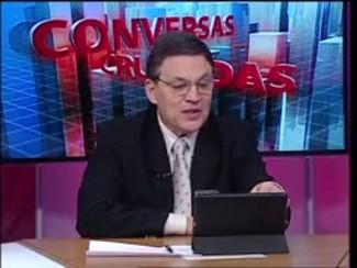 Conversas Cruzadas - Debate sobre os salários do funcionalismo no Estado - Bloco 4 - 26/05/15