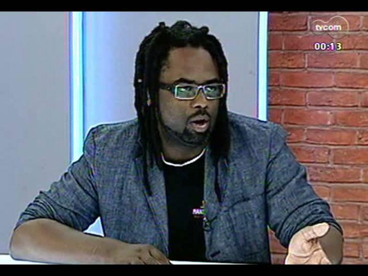 Mãos e Mentes - Coordenador da Central Única das Favelas do RS, jornalista Manoel Soares - Bloco 4 - 08/04/2013