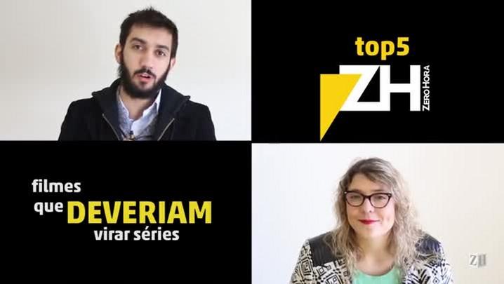 Top 5 ZH: filmes que deveriam virar série