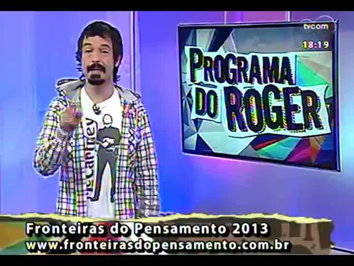 Programa do Roger - Confira a participação do músico Cláudio Levitan - bloco 4 - 02/05/2013