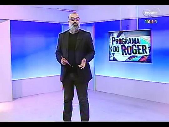 Programa do Roger - Clipe Gaúcho 2014, Efeito: Acústicos e valvulados - Bloco 3 - 28/04/2014