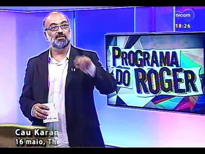 Programa do Roger - Confira a apresentação de Cau Karam e o grupo À Deriva - bloco 4 - 15/05/2013