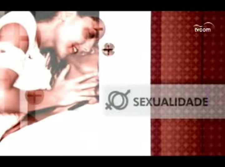 TVCOM Tudo Mais – Quadro Sexualidade – 4º Bloco – 13-08-2013
