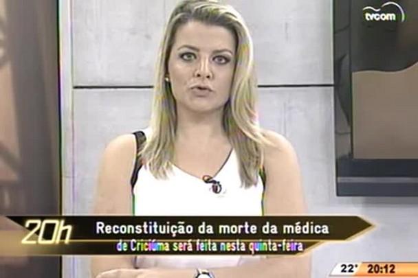 TVCOM 20 Horas - Reconstituição da morte da médica de Criciúma será feita na quinta-feira - 20.05.15
