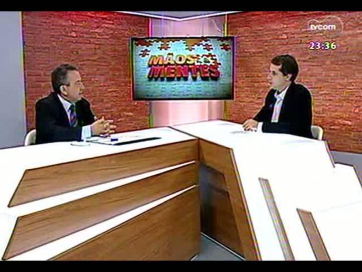 Mãos e Mentes - Secretário de Gestão de Porto Alegre, Urbano Schmitt - Bloco 1 - 09/05/2013