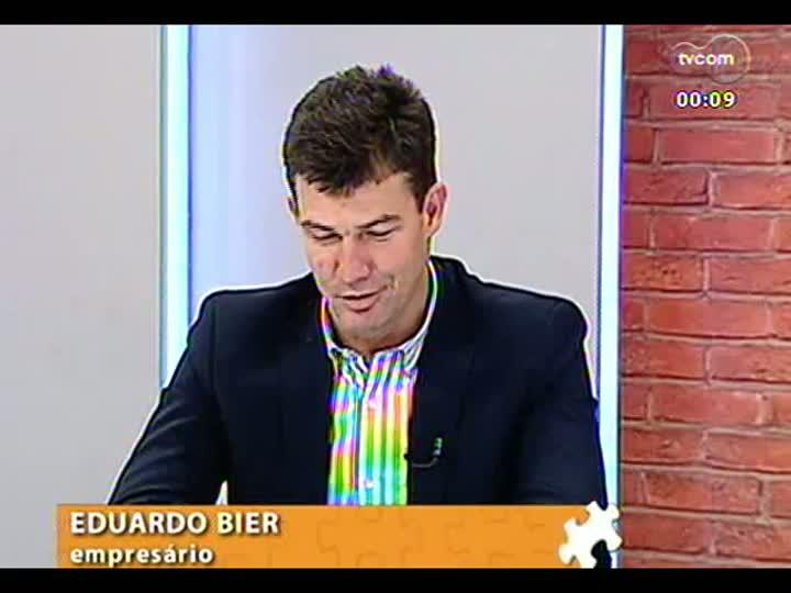 Mãos e Mentes - Empresário Eduardo Bier - Bloco 4 - 12/08/2013