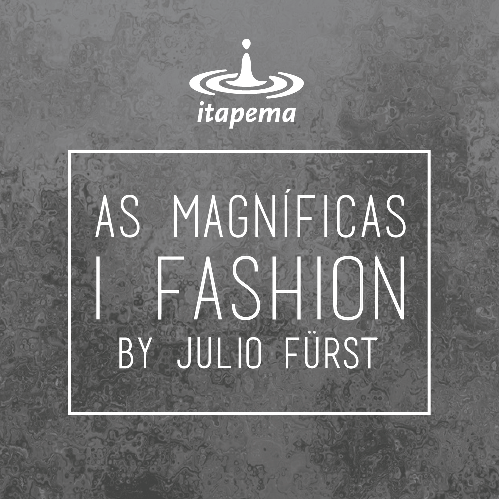 Magníficas I Fashion, com Júlio Fürst - 14/03/2016
