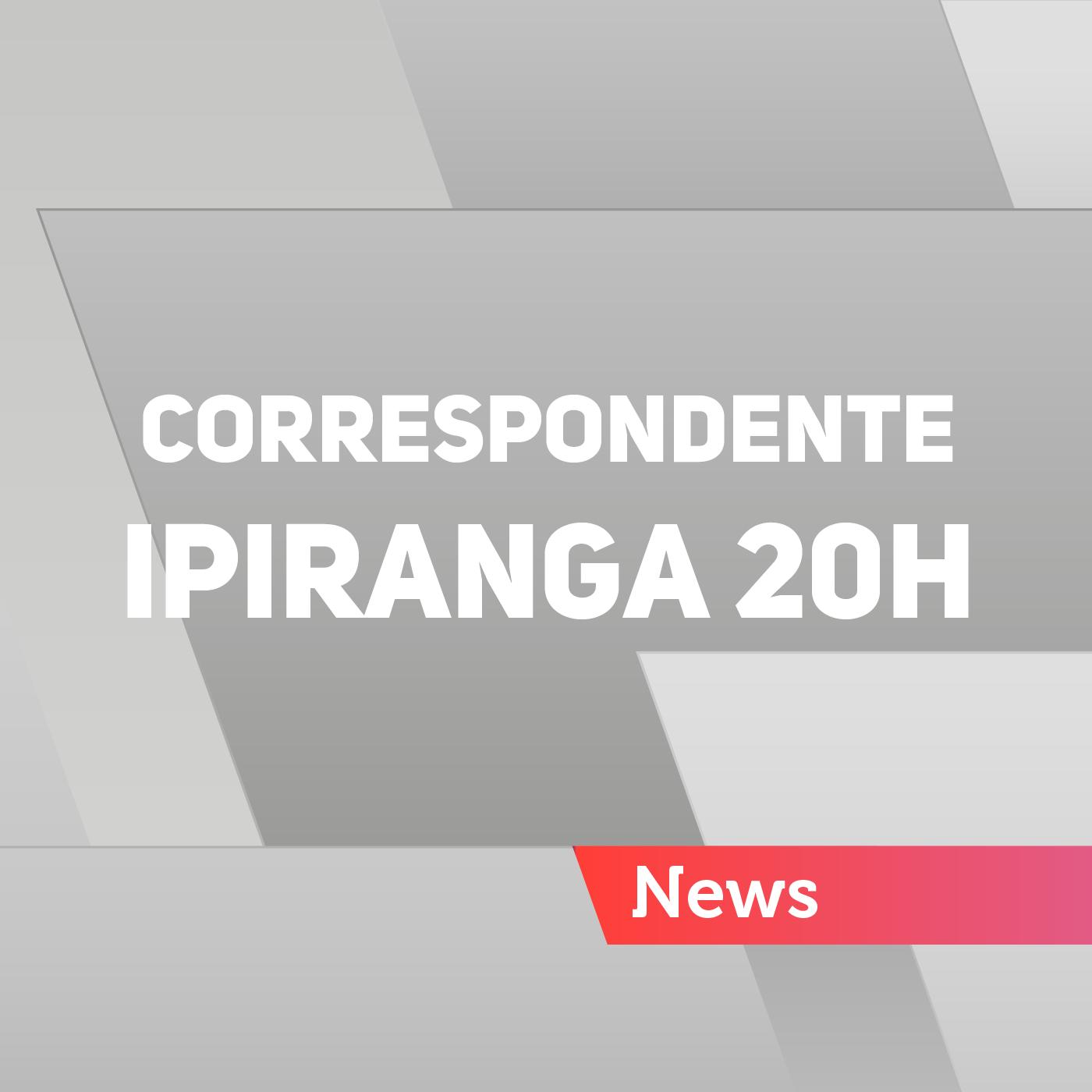 Correspondente Ipiranga 20h - 20/07/2017