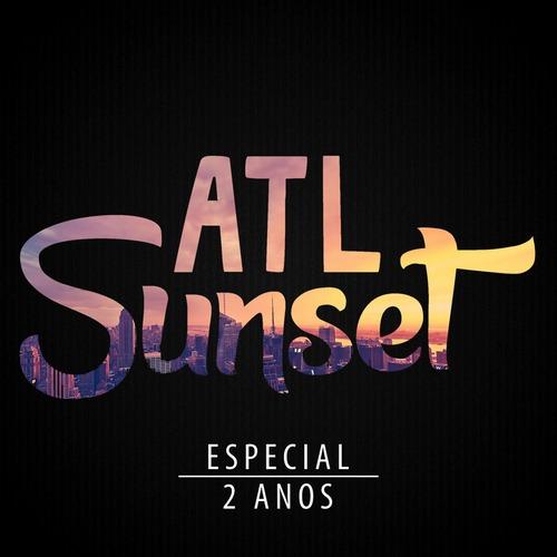 ATL Sunset - 2 Anos