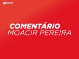 Comentário Moacir Pereira 21/05/18 Jornal