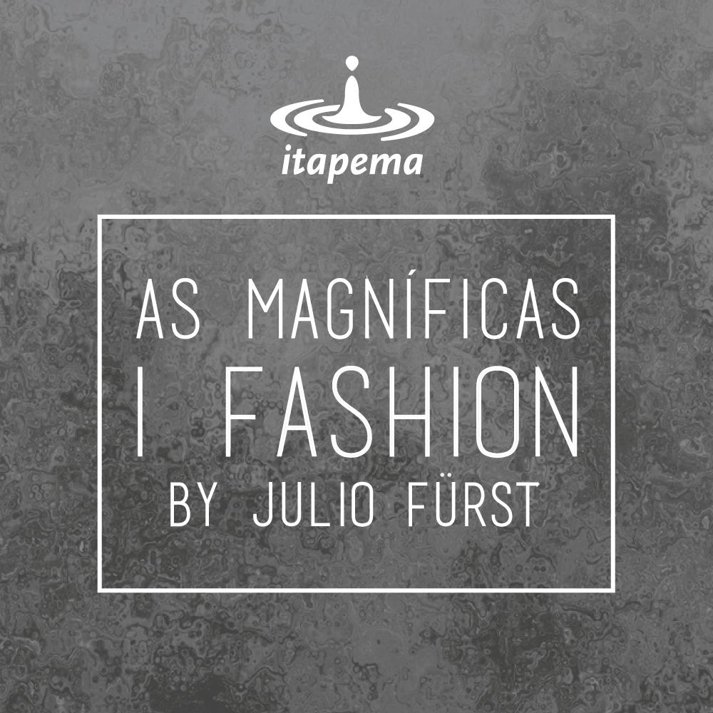 Magníficas I Fashion, com Júlio Fürst - 15/03/2016