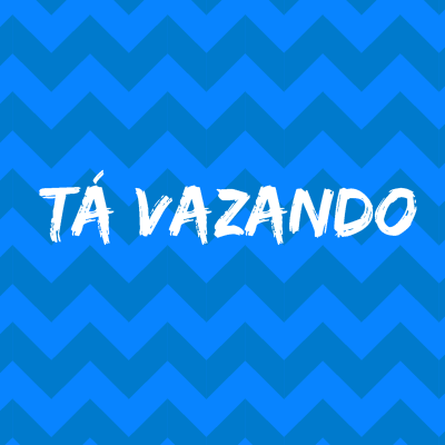 T� Vazando - 11/05/2016