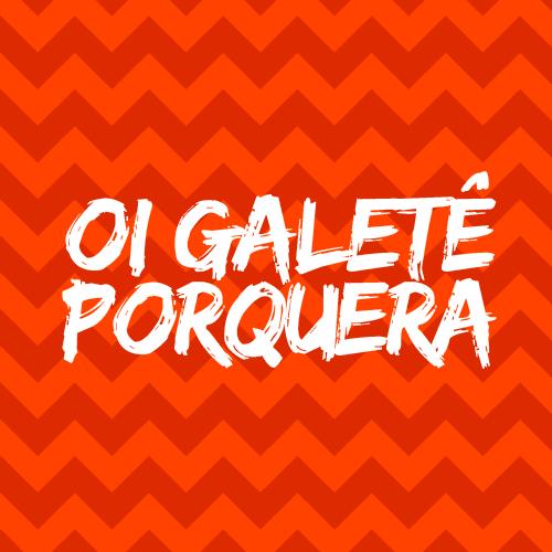 Oigaletê Porquera - 10/01/2016