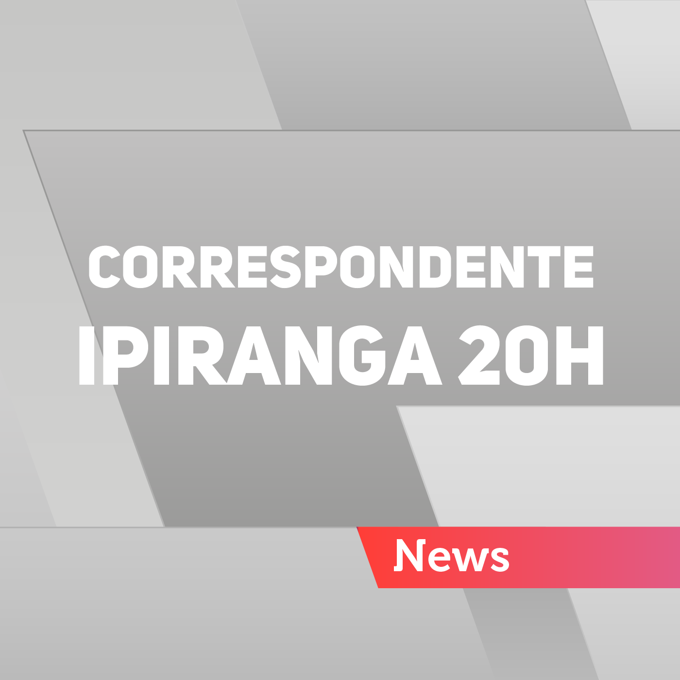 Correspondente Ipiranga 20h – 25/08/2016