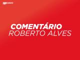 Comentário Roberto Alves 17/11/17 Momento